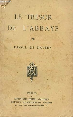 LE TRESOR DE L'ABBAYE.: DE NAVERY RAOUL