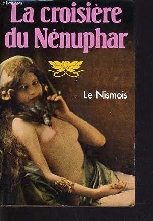 LA CROISIERE DU NENUPHAR.: LE NISMOIS