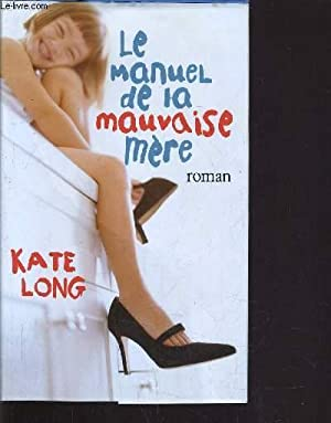 LE MANUEL DE LA MAUVAISE MERE.: LONG KATE