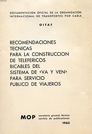 RECOMENDACIONES TECNICAS PARA LA CONSTRUCCION DE TELEFERICOS BICABLES DEL SISTEMA DE 'VA Y VEN...