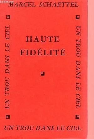 HAUTE FIDELITE.: SCHAETTEL MARCEL