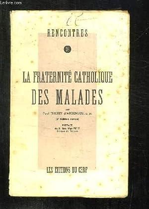 LA FRATERNITE CATHOLIQUE DES MALADES.: THIERRY D ARGENLIEU PAUL.