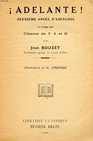 ADELANTE !,, 2e ANNEE D'ESPAGNOL, CLASSES DE: BOUZET JEAN