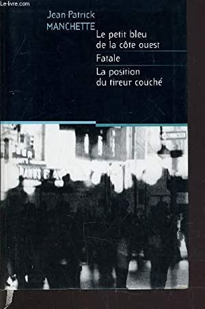 LE PETIT BLEU DE LA COTE OUEST - FATALE - LA POSITION DU TIREUR COUCHE.: MANCHETTE JEAN-PATRICK