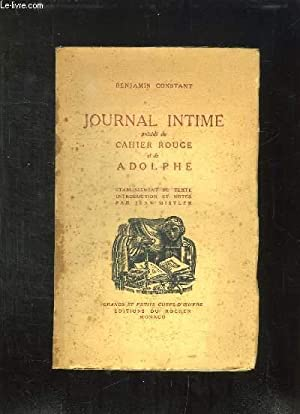 JOURNAL INTIME PRECEDE DU CAHIER ROUGE ET DE ADOLPHE. 2em EDITION.: CONSTANT BENJAMIN.