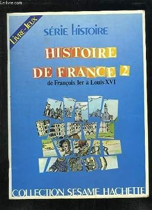 HISTOIRE DE FRANCE 2 DE FRANCOIS 1re A LOUIS XVI. SERIE HISTOIRE.: BERTRAND GILLES.