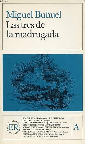 LAS TRES DE LA MADRUGADA: BUÑUEL MIGUEL