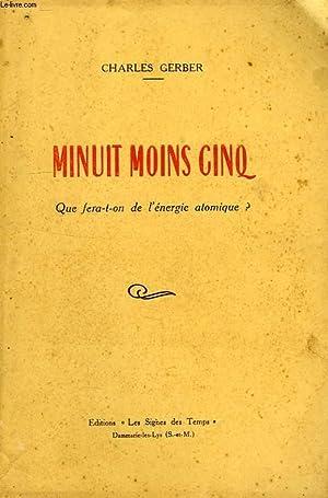 MINUIT MOINS CINQ, QUE FERA-T-ON DE L'ENERGIE: GERBER CHARLES