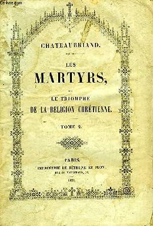 LES MARTYRS, OU LE TRIOMPHE DE LA: CHATEAUBRIAND VICOMTE DE