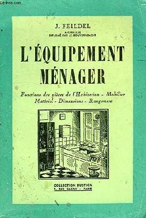 L'EQUIPEMENT MENAGER: FEILDEL J.
