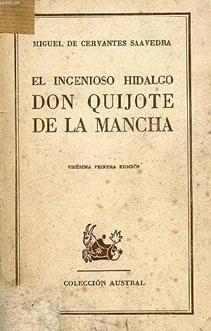 EL INGENIOSO HIDALGO DON QUIJOTE DE LA MANCHA: CERVANTES Miguel de
