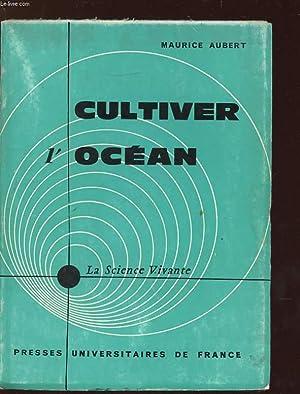 CULTIVER L OCEAN.: AUBERT MAURICE.