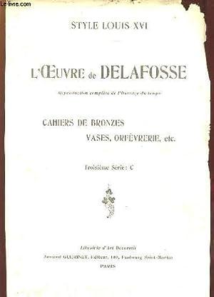 STYLE LOUIS XVI. L OEUVRE DE DELAFOSSE.: COLLECTIF.