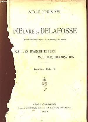 STYLES LOUIS XVI. L OEUVRE DE DELAFOSSE.: COLLECTIF.