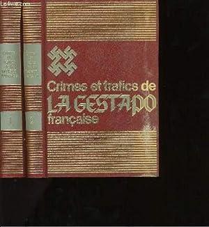 CRIMES ET TRAFICS DE LA GESTAPO FRANCAISE. EN 2 TOMES.: JEAN CATHELIN - GABRIELLE GRAY.