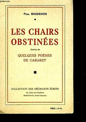 LES CHAIRS OBSTINEES - SUIVIES DE - QUELQUES POEMES DE CABARET: BAUDENON PAUL