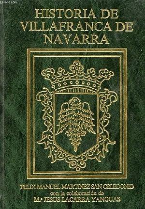 HISTORIA DOCUMENTADA DE VILLAFRANCA DE NAVARRA: MARTINEZ SAN CELEDONIO F.M., LACARRA YANGUAS M.J.