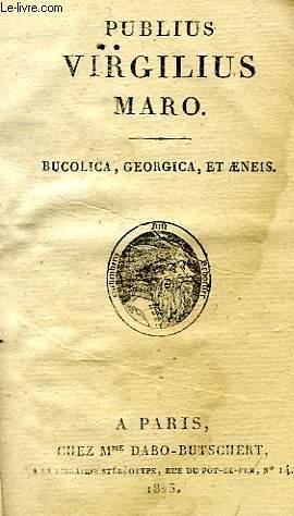 BUCOLICA, GEORGICA ET AENEIS: PUBLIUS VIRGILIUS MARO