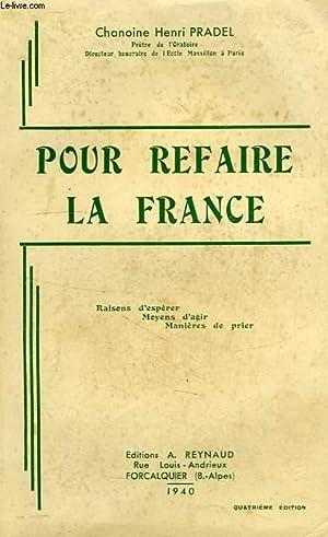 POUR REFAIRE LA FRANCE: PRADEL CHANOINE HENRI