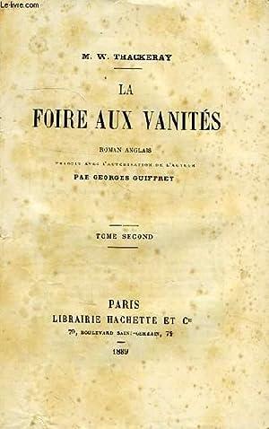 LA FOIRE AUX VANITES, TOME II: THACKERAY M. W.