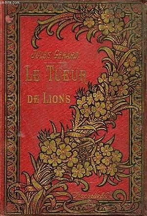LE TUEUR DE LIONS: GERARD JULES