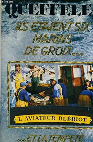 ILS ETAIENT SIX MARINS DE CROIX. ET: QUEFFELEC HENRI