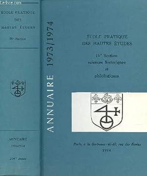ANNUAIRE 1973-1974 - ECOLE PRATIQUE DES HAUTES ETUDES - IVe SECTION - SCIENCES HISTORIQUES ET ...
