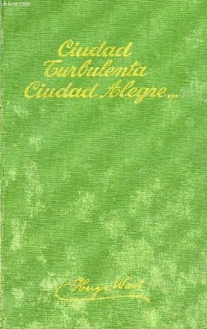 CIUDAD TURBULENTA, CIUDAD ALEGRE.: WAST HUGO