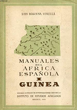 MANUALES DEL AFRICA ESPAÑOLA, I, GUINEA: BAGUENA CORELLA LUIS