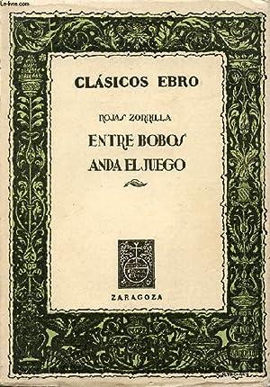 ENTRE BOBOS ANDA EL JUEGO: ROJAS ZORRILLA F. DE
