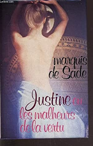 JUSTINE OU LES MALHEURS DE LA VERTU.: SADE LE MARQUIS