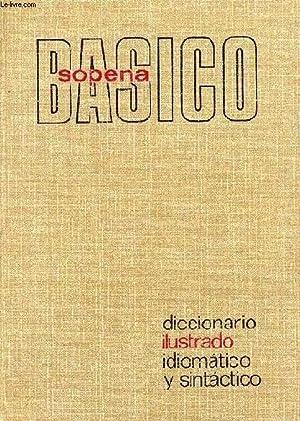 BASICO SOPENA, DICCIONARIO ILUSTRADO IDIOMATICO Y SINTACTICO: SANCHEZ LADERO LAZARO,
