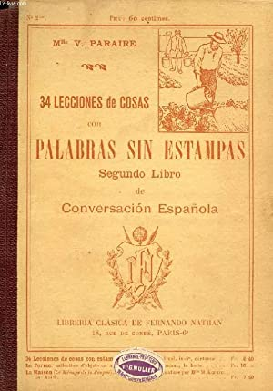 34 LECCIONES DE COSAS CON PALABRAS, SIN ESTAMPAS, PARA ACOMPAÑAR LAS 34 LECCIONES DE COSAS ...