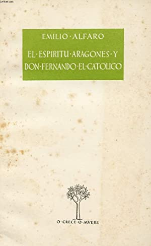 EL ESPIRITU ARAGONES Y DON FERNANDO EL CATOLICO: ALFARO EMILIO