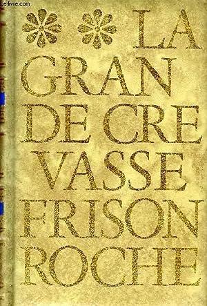 LA GRANDE CREVASSE: FRISON-ROCHE R.