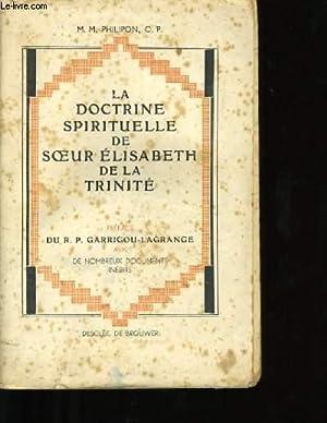 LA DOCTRINE SPIRITUELLE DE SOEUR ELISABETH DE LA TRINITE.: M. M. PHILIPON. O.P.