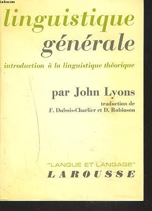 LINGUISTIQUE GENERALE. INTRODUCTION A LA LINGUISTIQUE THEORIQUE.: JOHN LYONS