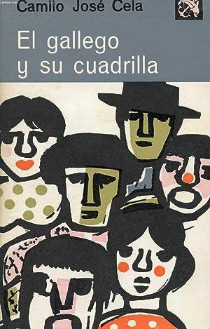 EL GALLEGO Y SU CUADRILLA, Y OTROS APUNTES CARPETOVETONICOS: CELA Camilo José