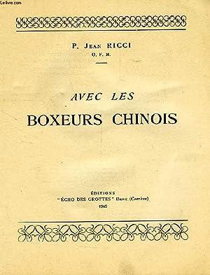 AVEC LES BOXEURS CHINOIS: RICCI P. JEAN, O. F. M.
