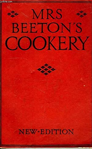 MRS. BEETON'S COOKERY, PRACTICAL AND ECONOMICAL RECIPES FOR EVERY-DAY DISHES: COLLECTIF