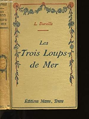 LES TROIS LOUPS DE MER.: DARVILLE LUCIEN.