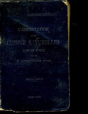 L'ALIMENTATION ET LA CUISINE NATURELLES DANS LE: Dr A. MONTEUUIS.