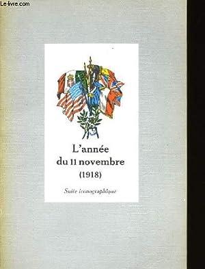 L'ANNEE DU 11 NOVEMBRE 1918.: COLLECTIF.