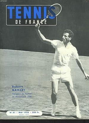 TENNIS DE FRANCE, N°61, MAI 1958. ROBERT HAILLET, VAINQUEUR DU TOURNOI DE MONTE-CARLO 1958. LA ...