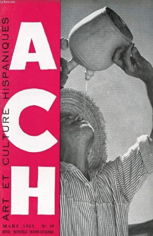 A.C.H., ART ET CULTURE HISPANIQUES, N° 39,: COLLECTIF