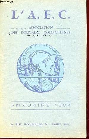 ANNUAIRE DE L'ASSOCIATION DES ECRIVAINS COMBATTANTS 1964.: A.E.C. - ASSOCIATION DES ECRIVAINS ...