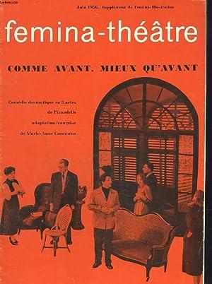 FEMINA-THEÂTRE, JUIN 1956. SUPPLEMENT DE FEMINA ILLUSTRATION. COMME AVANT, MIEUX QU'AVANT. ...