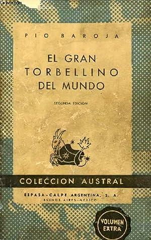 EL GRAN TORBELLINO DEL MUNDO, COLECCIÓN AUSTRAL, N° 256: BAROJA PIO