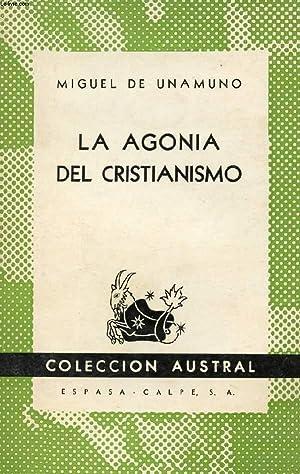 LA AGONIA DEL CRISTIANISMO, COLECCIÓN AUSTRAL, N°: UNAMUNO Miguel de