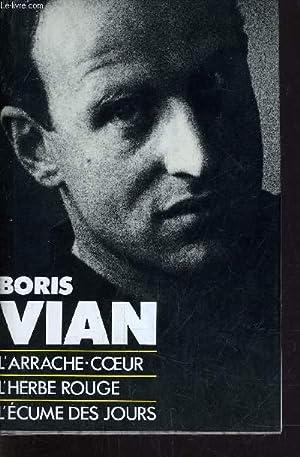 L'ARRACHE COEUR / L'HERBE ROUGE / L'ECUME: VIAN BORIS